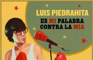 luis-piedrahita-entrevista-love-talavera-es-mi-palabra-contra-la-mia